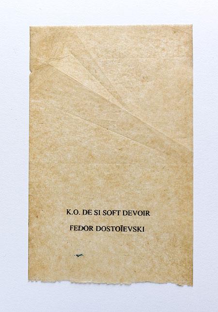 Dostoievski. Anagramme, papier de soie. Photographie: Jacky Lecouturier